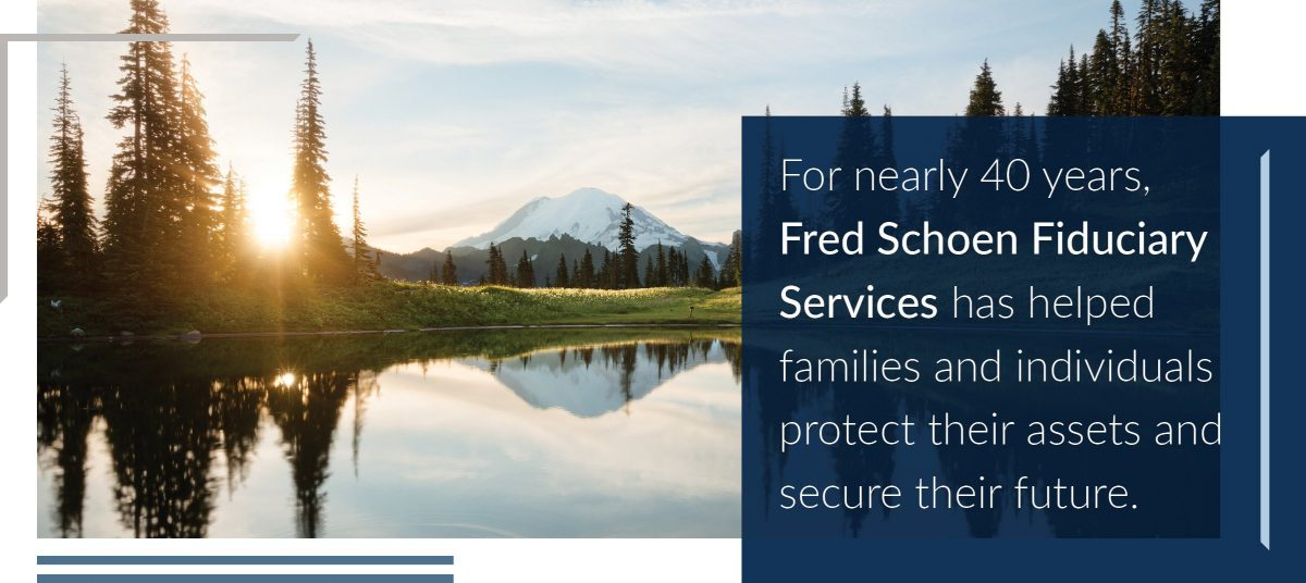 For nearly 40 years, Schoen Trust has helped families and individuals protect their assets and secure their futures.